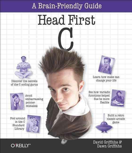 Head First C By Griffiths, David/ Griffiths, Dawn