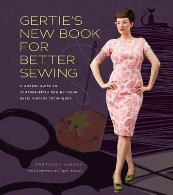 Gertie's New Book for Better Sewing By Hirsch, Gretchen/ Park, Sun Young (ILT)